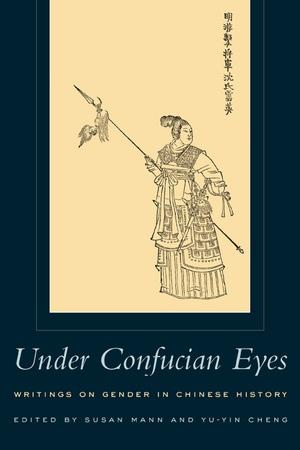 Under Confucian Eyes Edited by Susan Mann, Yu-Yin Cheng