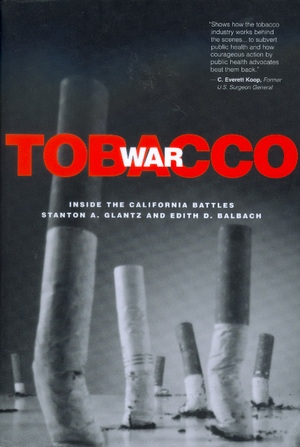 Tobacco War by Stanton A. Glantz, Edith D. Balbach