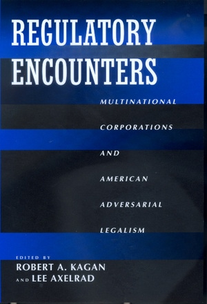 Regulatory Encounters by Robert A. Kagan, Lee Axelrad