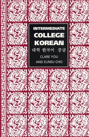 Intermediate College Korean by Clare You