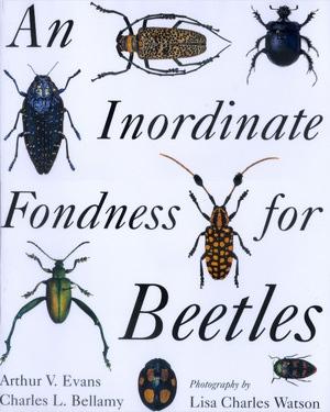 An Inordinate Fondness for Beetles by Arthur V. Evans, Charles L. Bellamy