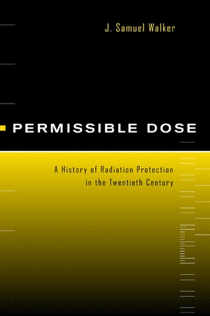 Permissible Dose by J. Samuel Walker