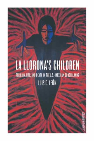 La Llorona's Children by Luis D. León