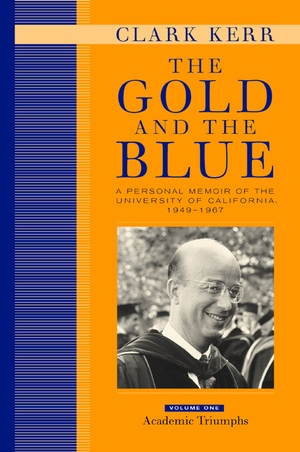 The Gold and the Blue, Volume One by Clark Kerr