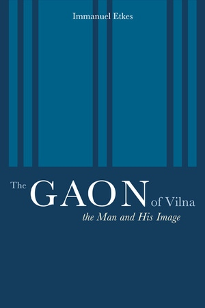 The Gaon of Vilna by Immanuel Etkes