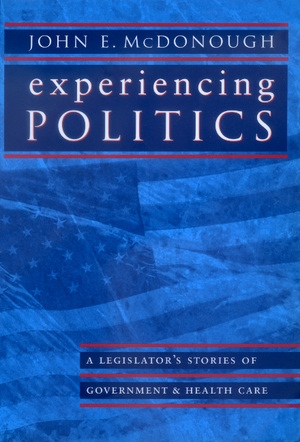 Experiencing Politics by John E. McDonough