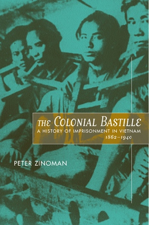 The Colonial Bastille by Peter Zinoman
