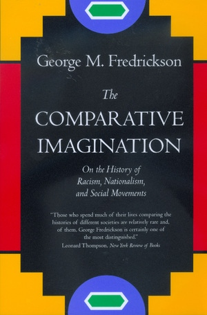 The Comparative Imagination by George M. Fredrickson