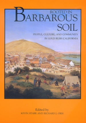 Rooted in Barbarous Soil Edited by Kevin Starr, Richard J. Orsi