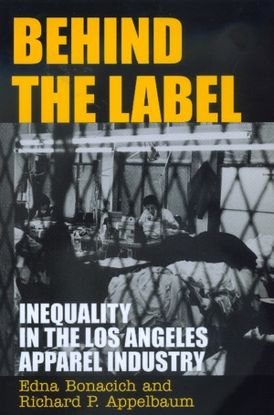 Behind the Label by Edna Bonacich, Richard Appelbaum