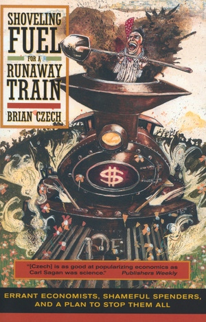 Shoveling Fuel for a Runaway Train by Brian Czech