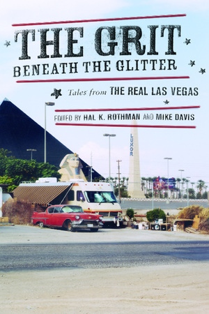 The Grit Beneath the Glitter by Hal Rothman, Mike Davis