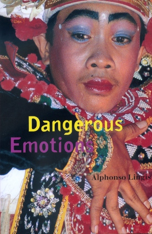 Dangerous Emotions by Alphonso Lingis