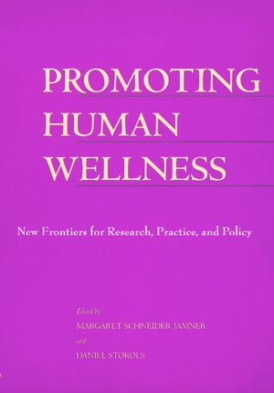 Promoting Human Wellness by Margaret Schneider Jamner, Daniel Stokols