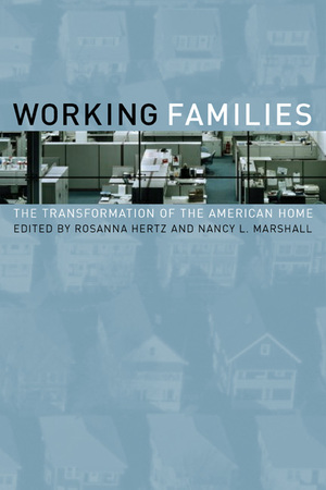 Working Families Edited by Rosanna Hertz, Nancy L. Marshall
