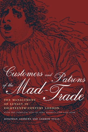 Customers and Patrons of the Mad-Trade by Jonathan Andrews, Andrew Scull