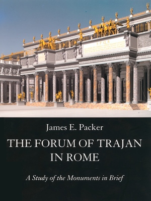 The Forum of Trajan in Rome by James E. Packer