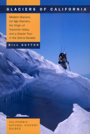 Glaciers of California by Bill Guyton