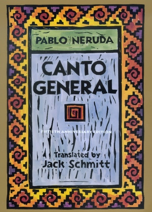 Canto General, 50th Anniversary Edition by Pablo Neruda