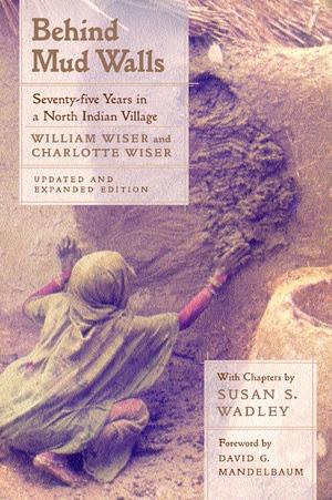 Behind Mud Walls by William Wiser, Charlotte Wiser