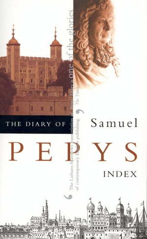 The Diary of Samuel Pepys, Vol. 11 by Samuel Pepys, Robert Latham, William G. Matthews
