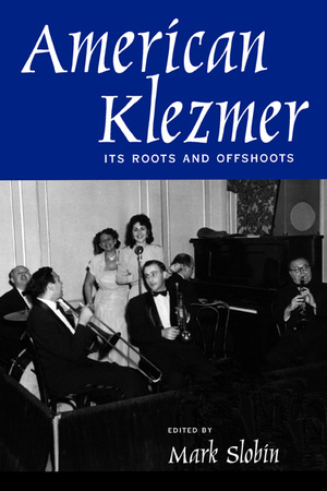 American Klezmer by Mark Slobin