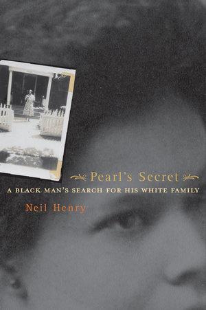 Pearl's Secret by Neil Henry
