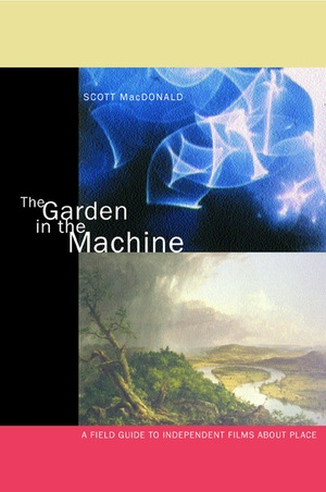 The Garden in the Machine by Scott MacDonald