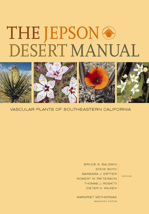 The Jepson Desert Manual by Bruce G. Baldwin, Steve Boyd, Barbara Ertter