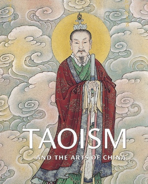 Taoism and the Arts of China by Stephen Little