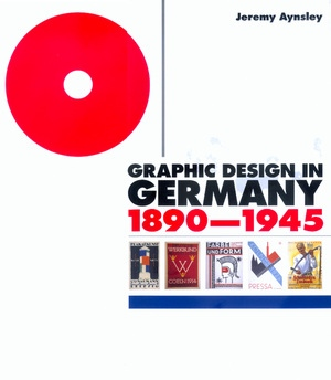 Graphic Design in Germany by Jeremy Aynsley