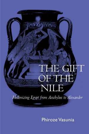 The Gift of the Nile by Phiroze Vasunia