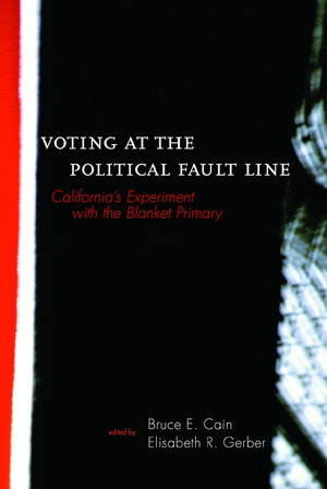 Voting at the Political Fault Line by Bruce Cain, Elisabeth Gerber