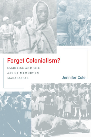 Forget Colonialism? by Jennifer Cole