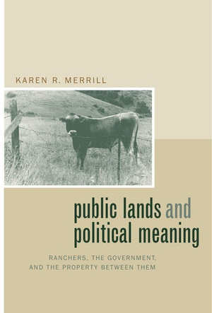 Public Lands and Political Meaning by Karen R. Merrill