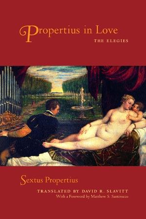 Propertius in Love by Sextus Propertius