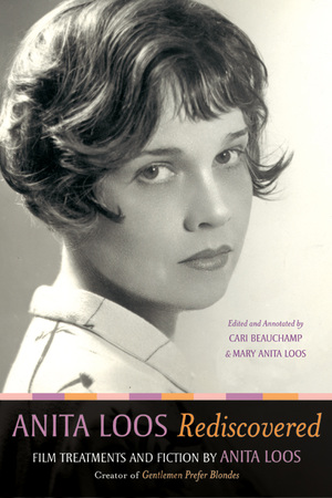 Anita Loos Rediscovered by Anita Loos, Cari Beauchamp, Mary Anita Loos