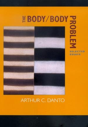 The Body/Body Problem by Arthur C. Danto