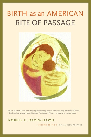 Birth as an American Rite of Passage by Robbie E. Davis-Floyd