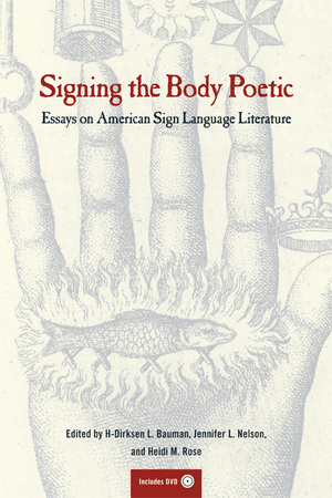 Signing the Body Poetic by Dirksen Bauman, Heidi Rose, Jennifer Nelson