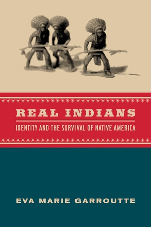 Real Indians by Eva Garroutte
