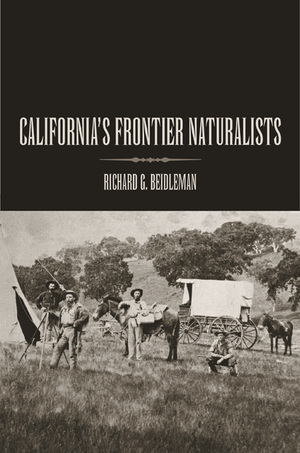 California's Frontier Naturalists by Richard G Beidleman