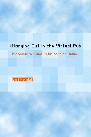 Hanging Out in the Virtual Pub by Lori Kendall