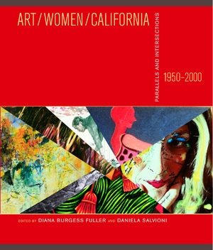 Art/Women/California, 1950–2000 by Diana Burgess Fuller, Daniela Salvioni