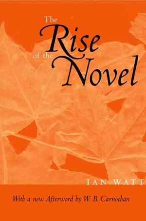 The Rise of the Novel, Updated Edition by Ian Watt