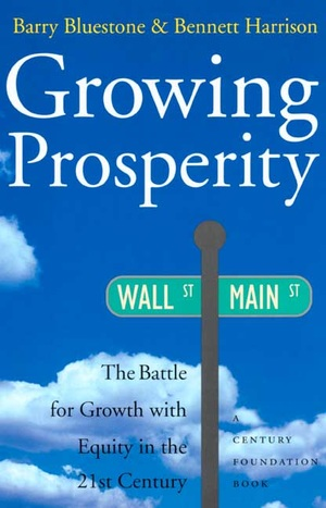 Growing Prosperity by barry bluestone, Bennett Harrison
