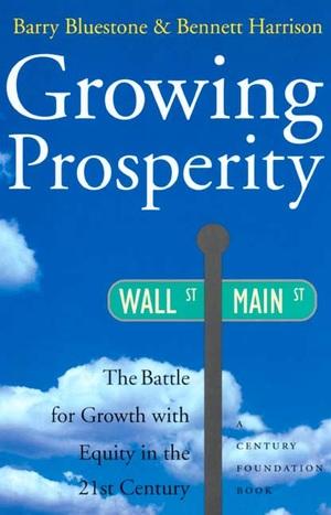 Growing Prosperity by barry bluestone, Bennett Harrison