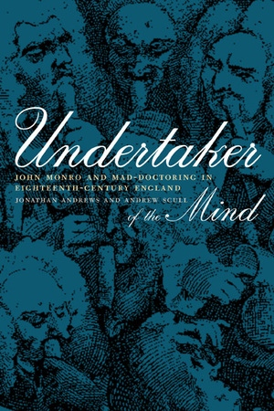 Undertaker of the Mind by Jonathan Andrews, Andrew Scull