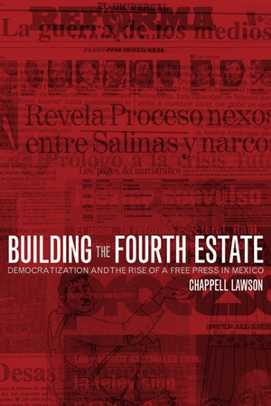 Building the Fourth Estate by Chappell Lawson