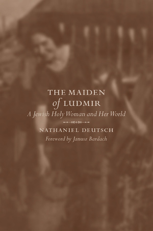 The Maiden of Ludmir by Nathaniel Deutsch